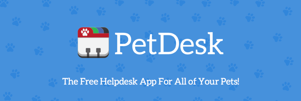 PetDesk: The Free HelpDesk App For All of Your Pets!